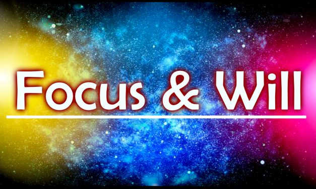 Focus and WILL