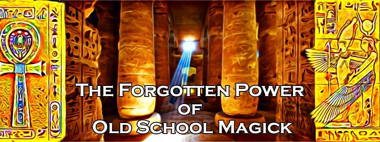 The Forgotten Power of Old School Magick