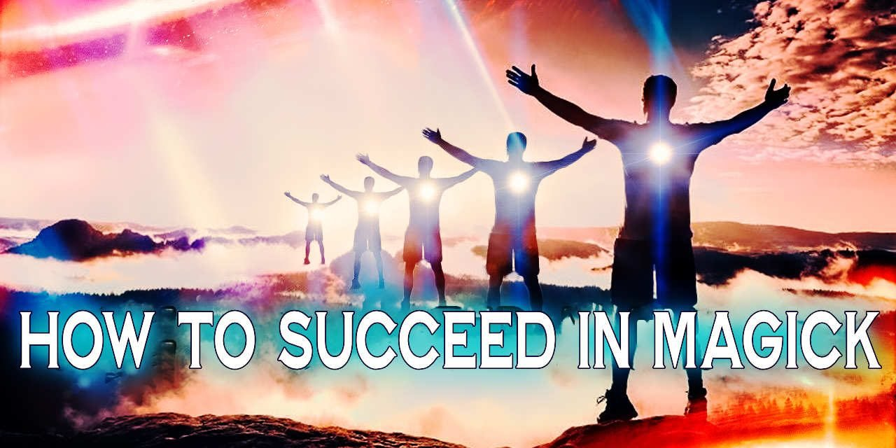 How to succeed in magick